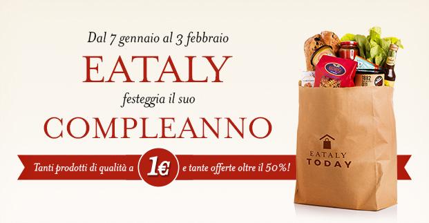 Le offerte del compleanno di Eataly - Tanti prodotti di qualità a un prezzo speciale. Approfittane!